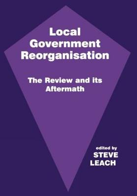 Local Government Reorganisation: The Review and its Aftermath
