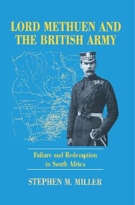 Lord Methuen and the British Army: Failure and Redemption in South Africa