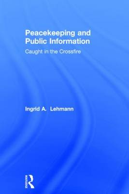 Peacekeeping and Public Information: Caught in the Crossfire