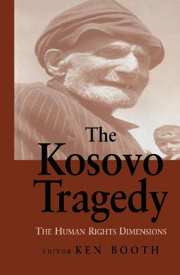 The Kosovo Tragedy: The Human Rights Dimensions
