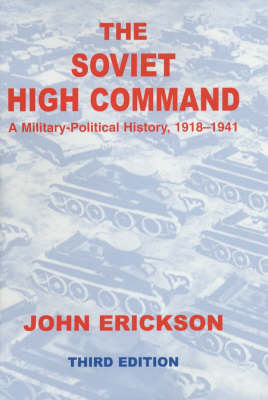 The Soviet High Command: A Military-Political History, 1918-1941