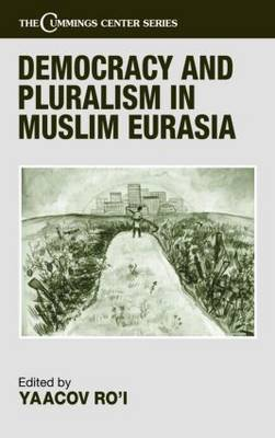 Democracy and Pluralism in Muslim Eurasia: Of the Former Soviet Union