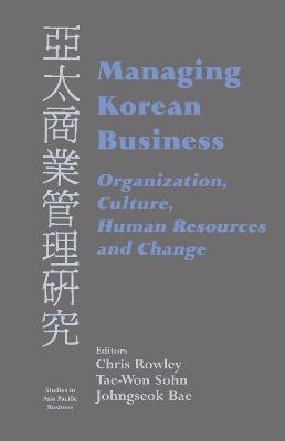 Managing Korean Business: Organization, Culture, Human Resources and Change