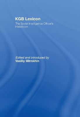 KGB Lexicon: The Soviet Intelligence Officers Handbook
