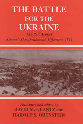 Battle for the Ukraine: The Korsun'-Shevchenkovskii Operation