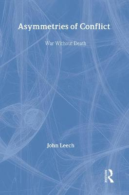 Asymmetries of Conflict: War Without Death