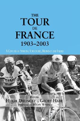 Tour de France 1903-2003: A Century of Sporting Structures, Meanings and Values