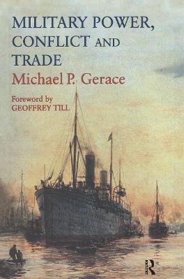 Military Power, Conflict and Trade: Military Spending, International Commerce and Great Power Rivalry
