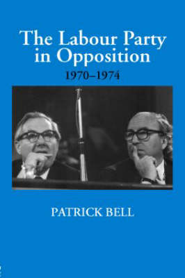 The Labour Party in Opposition 1970-1974: An International Perspective