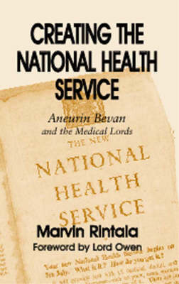 Creating the National Health Service: Aneurin Bevan and the Medical Lords