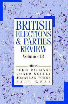 British Elections & Parties Review: Volume 13