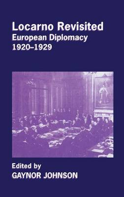 Locarno Revisited: European Diplomacy, 1920-1929