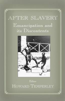 After Slavery: Emancipation and its Discontents