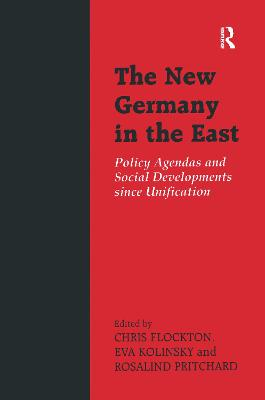 The New Germany in the East: Political Agendas and Social Developments since Unification
