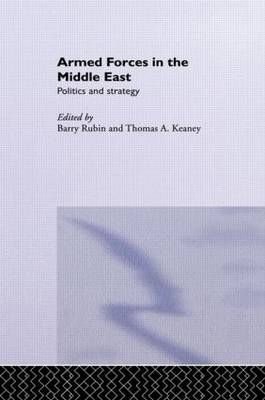 Armed Forces in the Middle East: Politics and Strategy