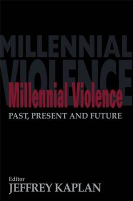 Millennial Violence: Past, Present and Future