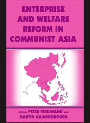 Enterprise and Welfare Reform in Communist Asia