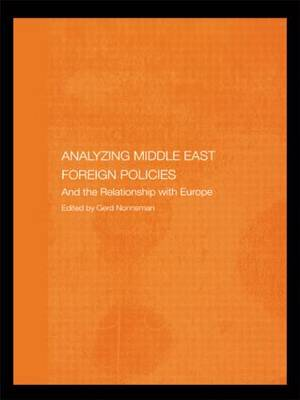 Analysing Middle East Foreign Policies: The Relationship with Europe