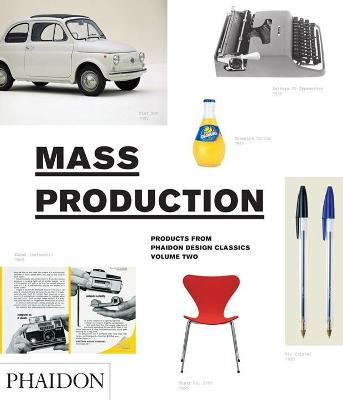 Mass Production: Products from Phaidon Design Classics