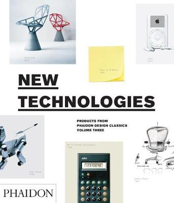 New Technologies: Products from Phaidon Design Classics