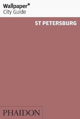 Wallpaper* City Guide St Petersburg 2012