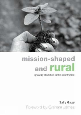 Mission-shaped and Rural: Growing Churches in the Countryside