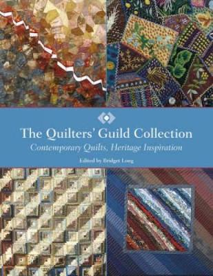 The Quilters' Guild Collection: Contemporary Quilts, Heritage Inspiration