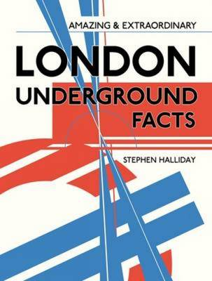 Amazing and Extraordinary London Underground Facts