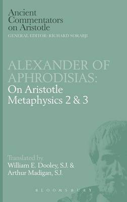 "On Aristotle ""Metaphysics 2 and 3"""