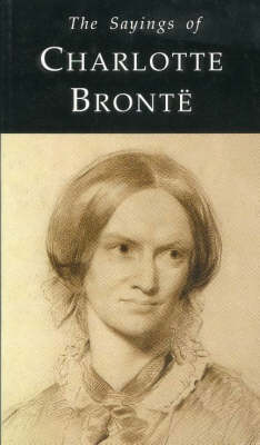 The Sayings of Charlotte Bronte