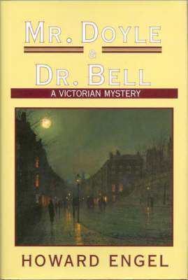 Mr. Doyle and Dr. Bell: A Victorian Murder Mystery