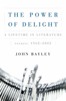 The Power of Delight: A Lifetime in Literature
