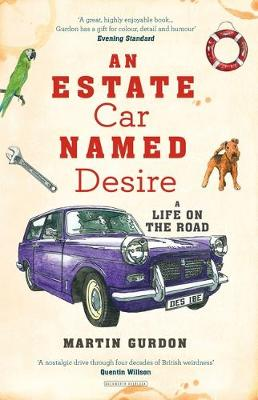 An Estate Car Named Desire: A Life on the Road