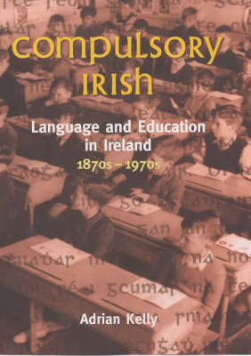Exile, Emigration and Irish Writing: Language and Education in Ireland, 1870s-1970s
