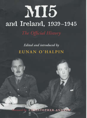 MI5 and Ireland, 1939-1945: The Official History