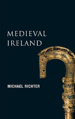 New Gill History of Ireland: Medieval Ireland: The Enduring Tradition