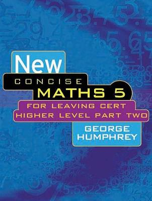 New Concise Maths 5: For Leaving Cert Higher Level Part Two