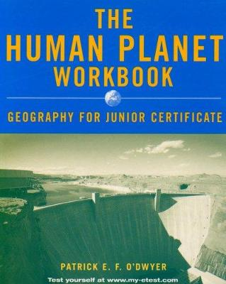The Human Planet Workbook: Geography for Junior Certificate