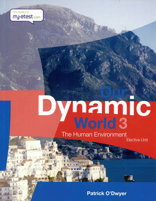 Our Dynamic World 3: The Human Environment (Elective Unit)