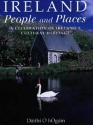 Ireland: People and Places: A Celebration of Ireland's Cutural Heritage