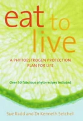 Eat to Live: A Phytoestrogen Protection Plan for Life