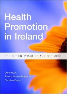 Health Promotion in Ireland: Principles, Practice and Research