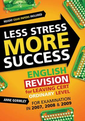 Less Stress More Success: English Revision for Leaving Cert Ordinary Level