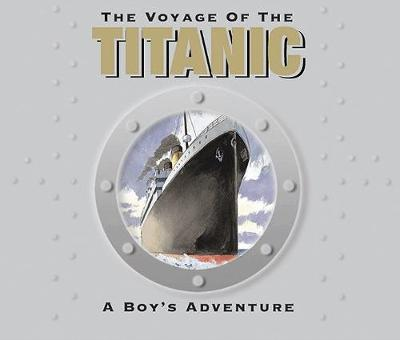 The Voyage of the Titanic: 2012 Centenary Edition