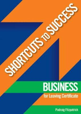 Shortcuts to Success: Business: for Leaving Certificate