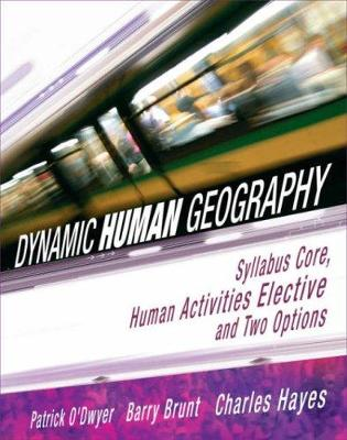 Dynamic Human Geography: Syllabus Core, Human Activities Elective and Two Options
