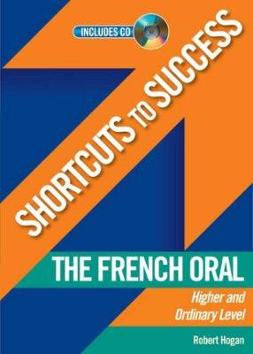 Shortcuts to Success: The French Oral: Leaving Certificate Higher and Ordinary Level