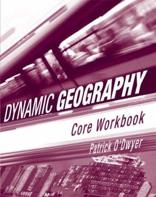Dynamic Geography: Core Workbook