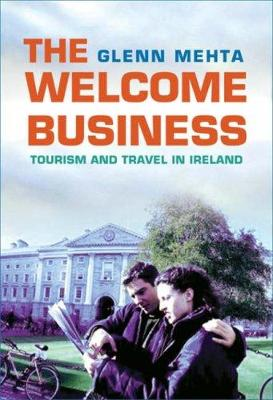 The Welcome Business: Tourism and Travel in Ireland