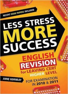 ENGLISH Revision for Leaving Cert Higher Level: for examination in 2010 & 2011